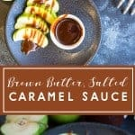 brown butter caramel sauce served with sliced granny smith apples. recipe by foodology geek