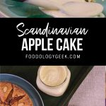 apple cake recipe served with vanilla pastry cream. pinterest image by foodology geek