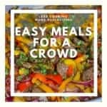 easy meals for a crowd blog post image