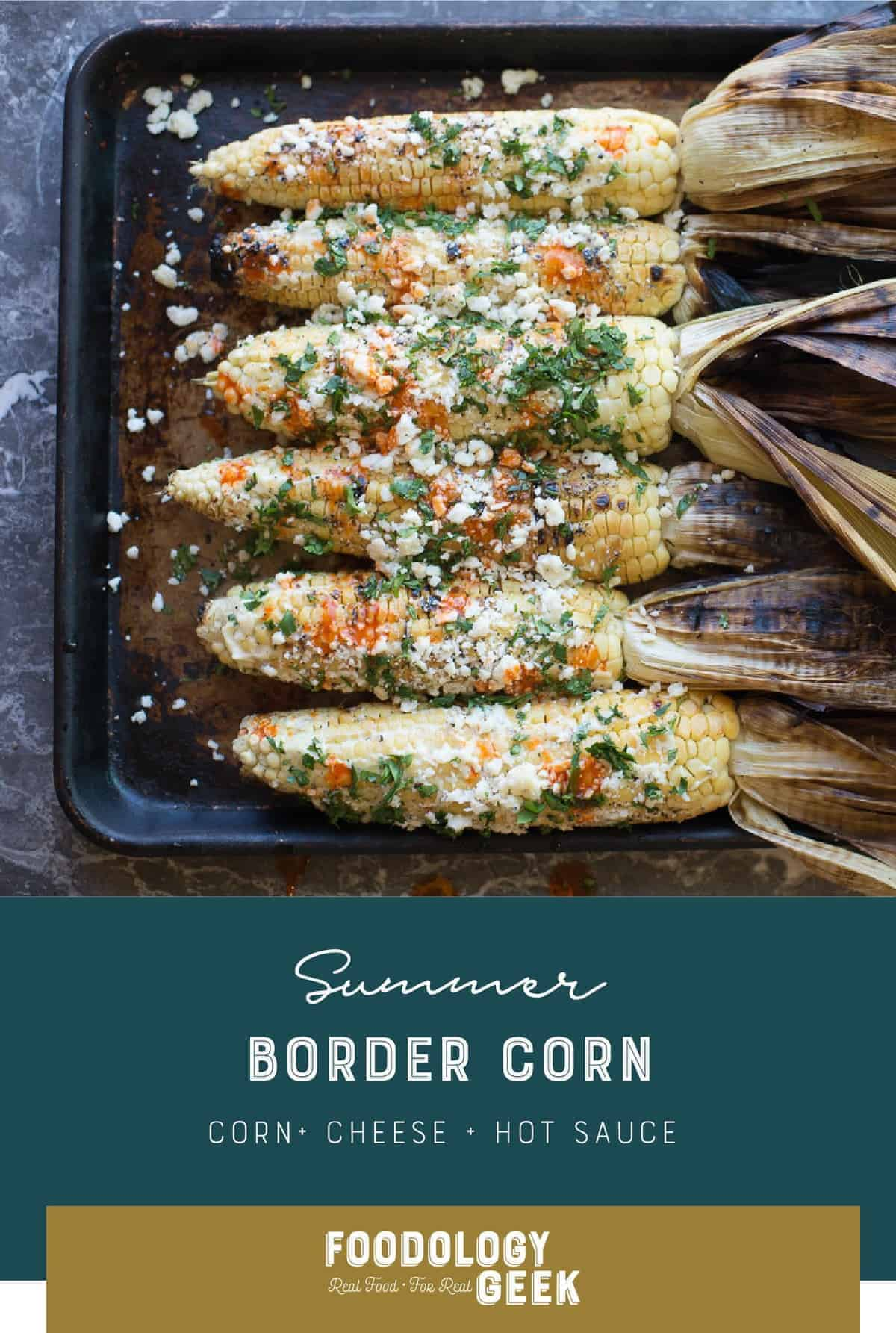 Grilled Mexican Corn on the Cobb, Elotes recipe by foodology geek.
