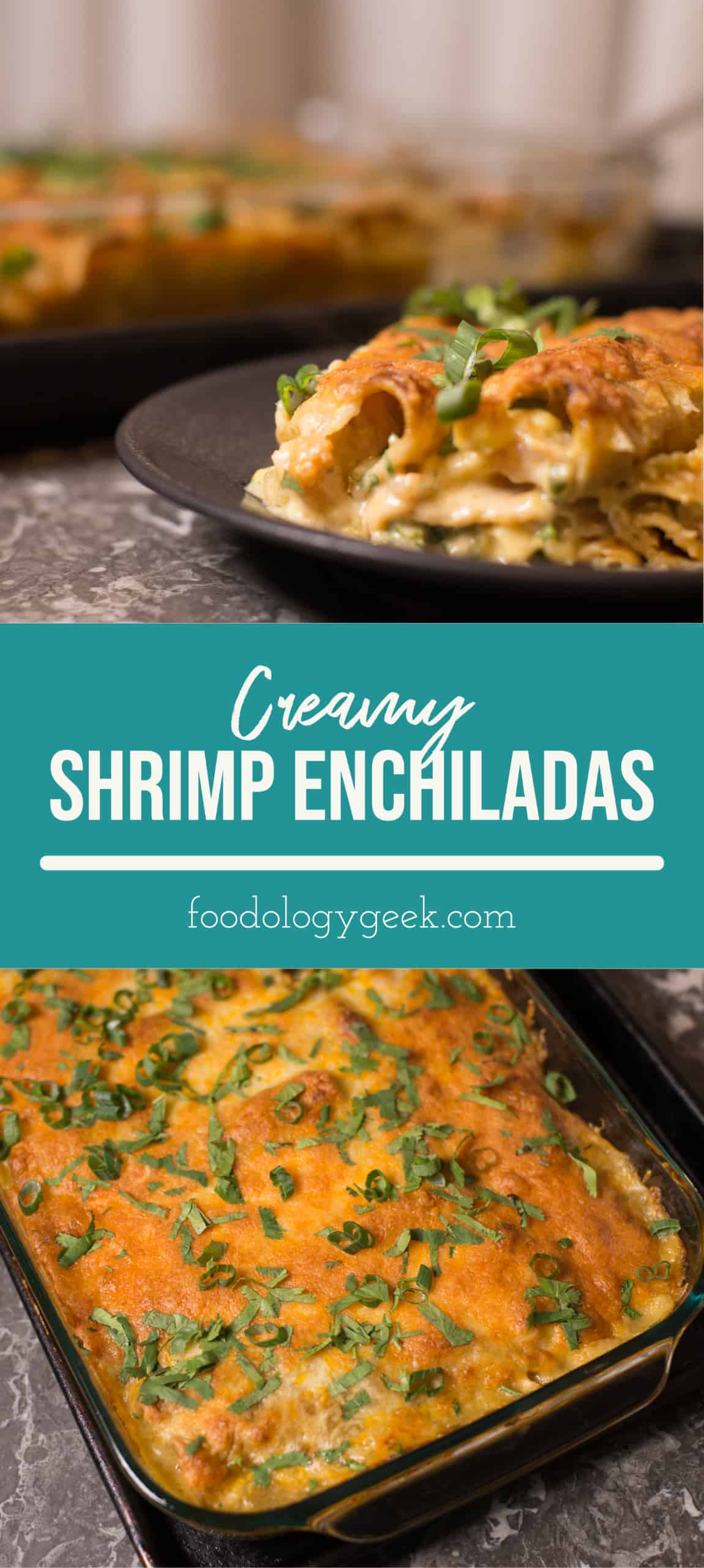 creamy shrimp enchiladas pinterest image by foodology geek