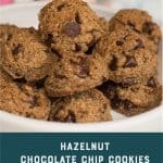 Hazelnut Chocolate Chip Cookies. Paleo cookies for everybody