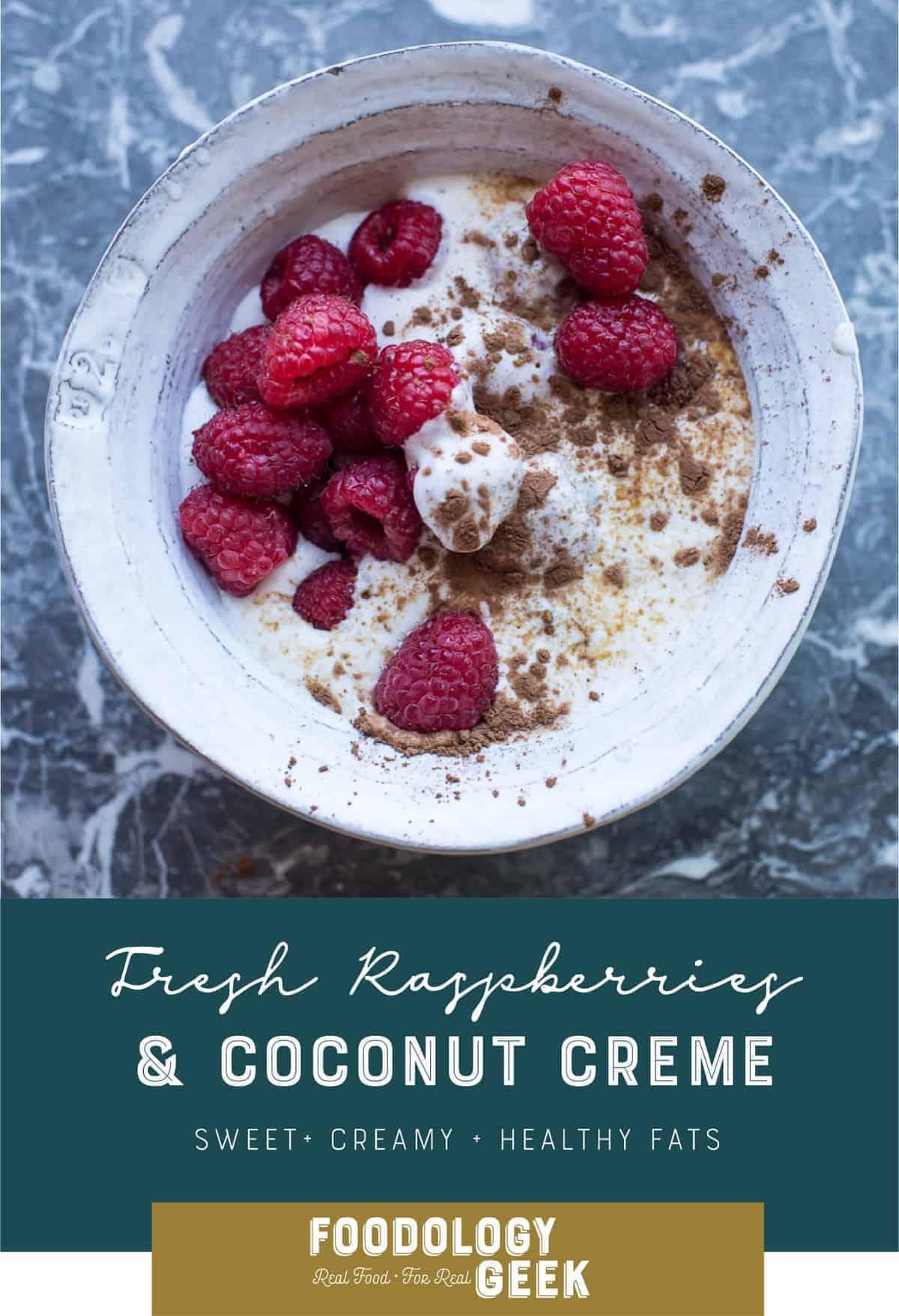 Fresh raspberries and coconut creme. pinterest image by foodology geek