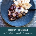 Warm fruit crumble made with fresh cherries and topped with almond cream.