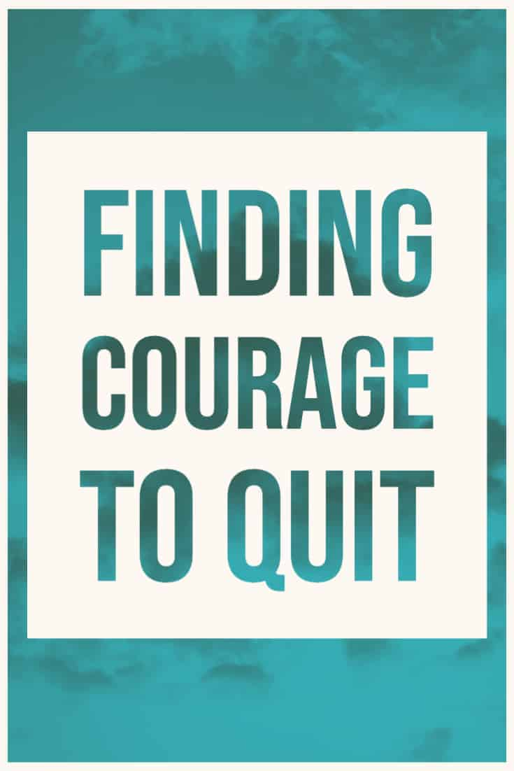 Finding Courage to Quit | foodologygeek