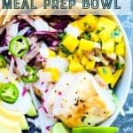 fish taco meal prep bowl with mango salsa. pinterest image by foodology geek