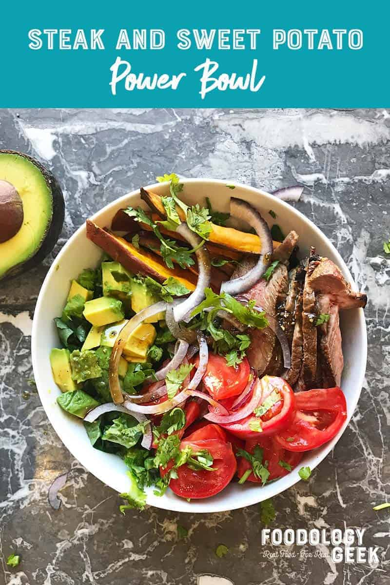 Grilled Steak and Sweet Potato Power Bowl Recipe image for Pinterest by foodology geek