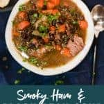 Smoky Ham and Black Bean Soup pinterest image by foodology geek