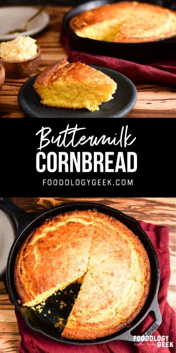 easy buttermilk corn bread recipe. pinterest image by foodology geek