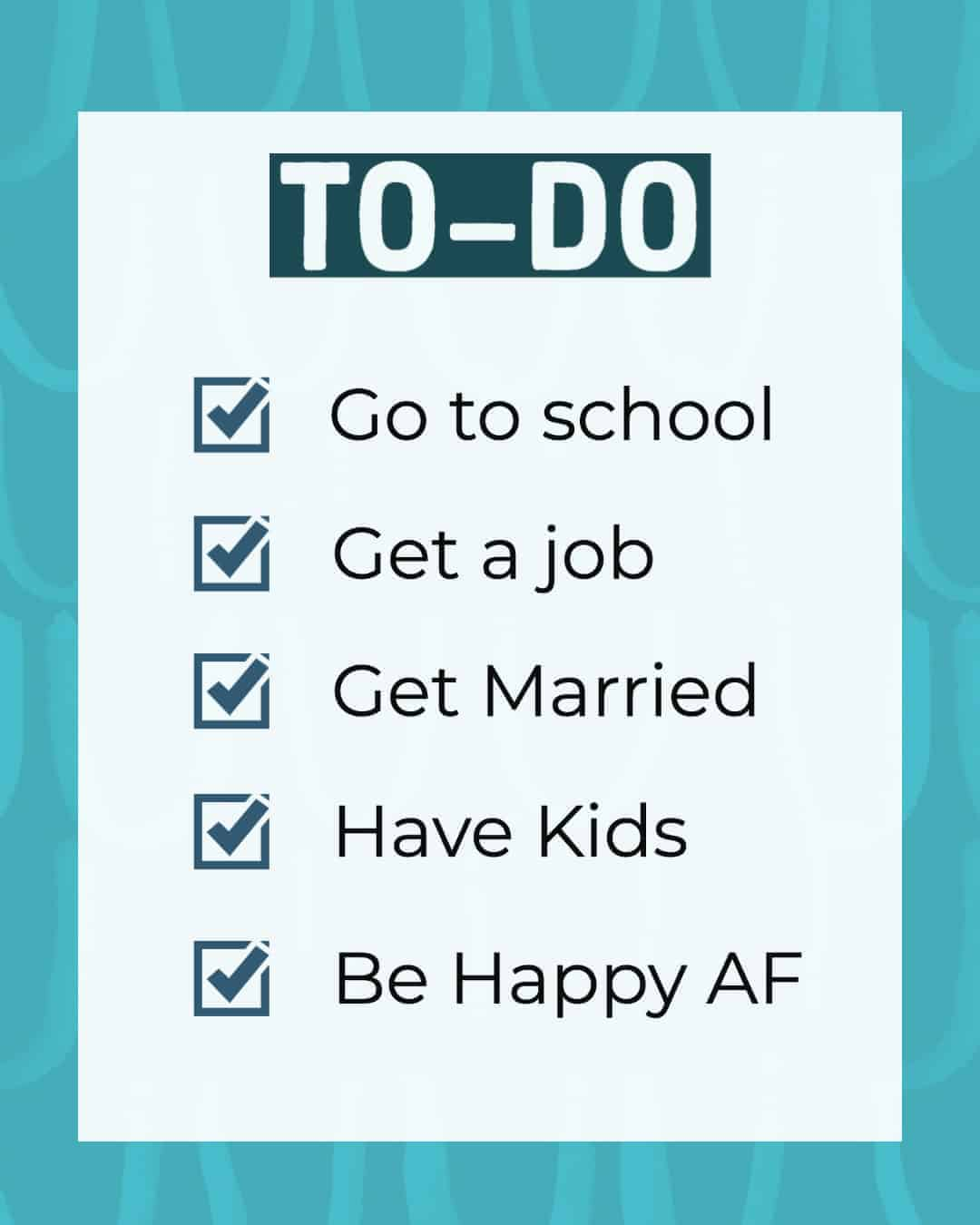 A to do list of what society expects us to do. | foodologygeek