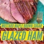 mustard maple brown sugar glazed ham pinterest image
