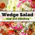 The classic wedge salad is a simple salad made with crisp iceberg lettuce and topped with creamy blue cheese dressing, bacon, tomatoes, and chives.